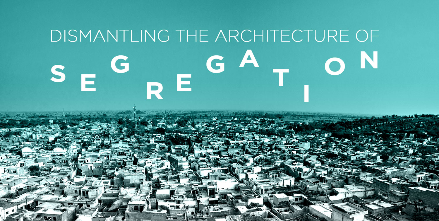 Dismantling the Architecture of Segregation