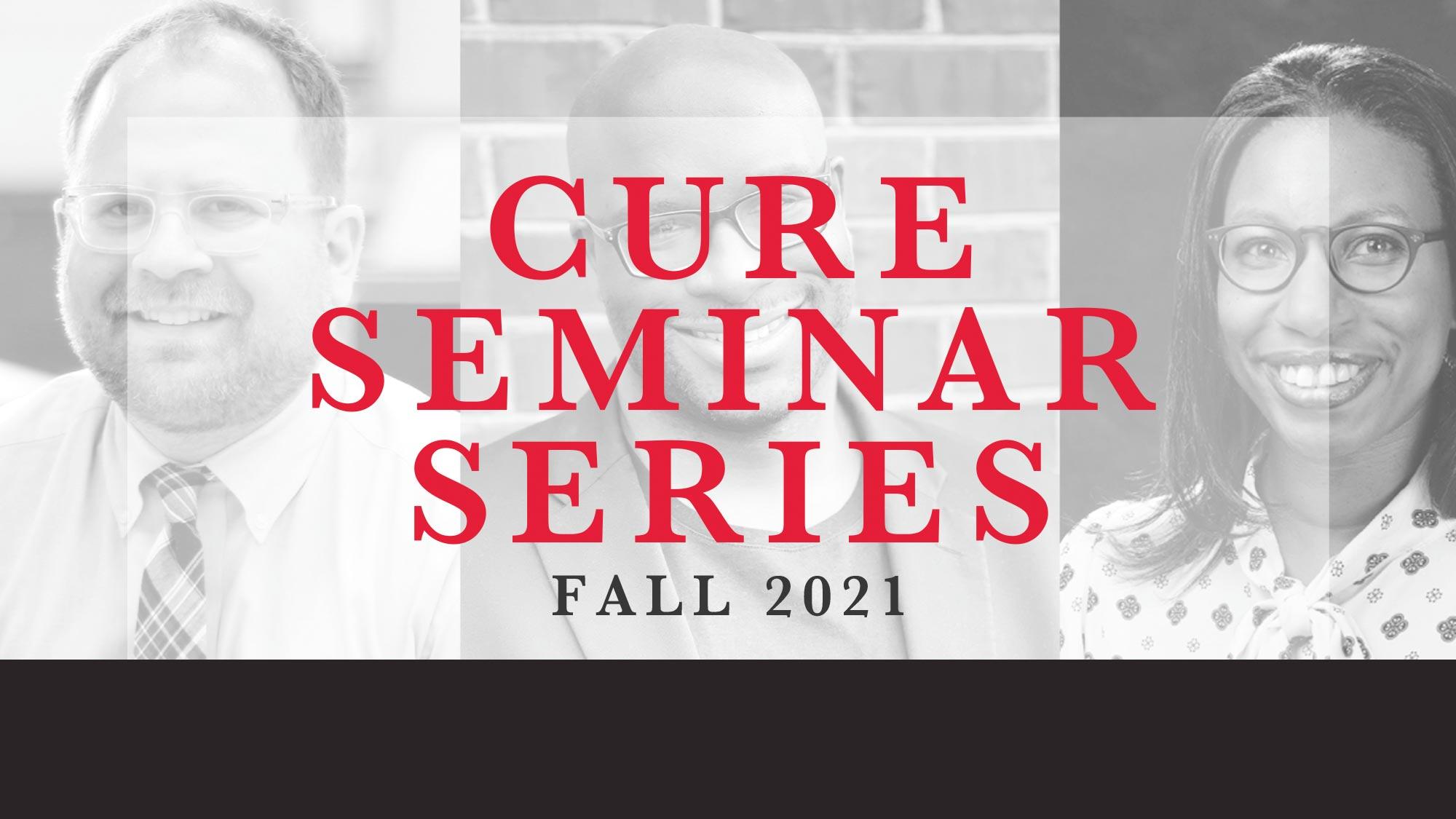 Fall 2021 CURE Seminar Series starts October 7